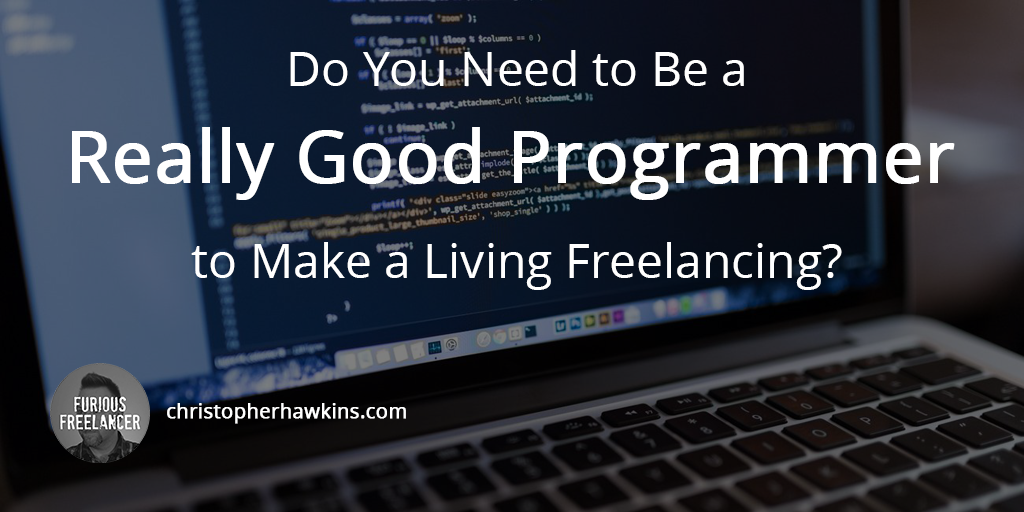 do-you-need-to-be-a-really-good-programmer