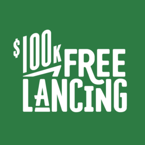 $100K Freelancing - let's talk about freelancing leads